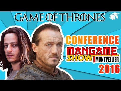 Conférence Game of Thrones Mangame Show Montpellier 2016