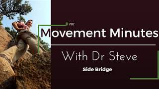 702 - Movement Minutes with Dr  Steve - Side Bridge