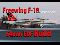 Freewing F-18 64mm Assembly Overview.