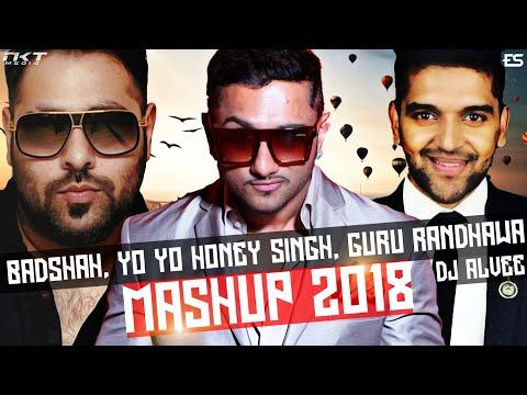 Yo Yo Honey Singh, Guru Randhawa & Badshah Mashup 2018 - DJ Alvee | NKT Media