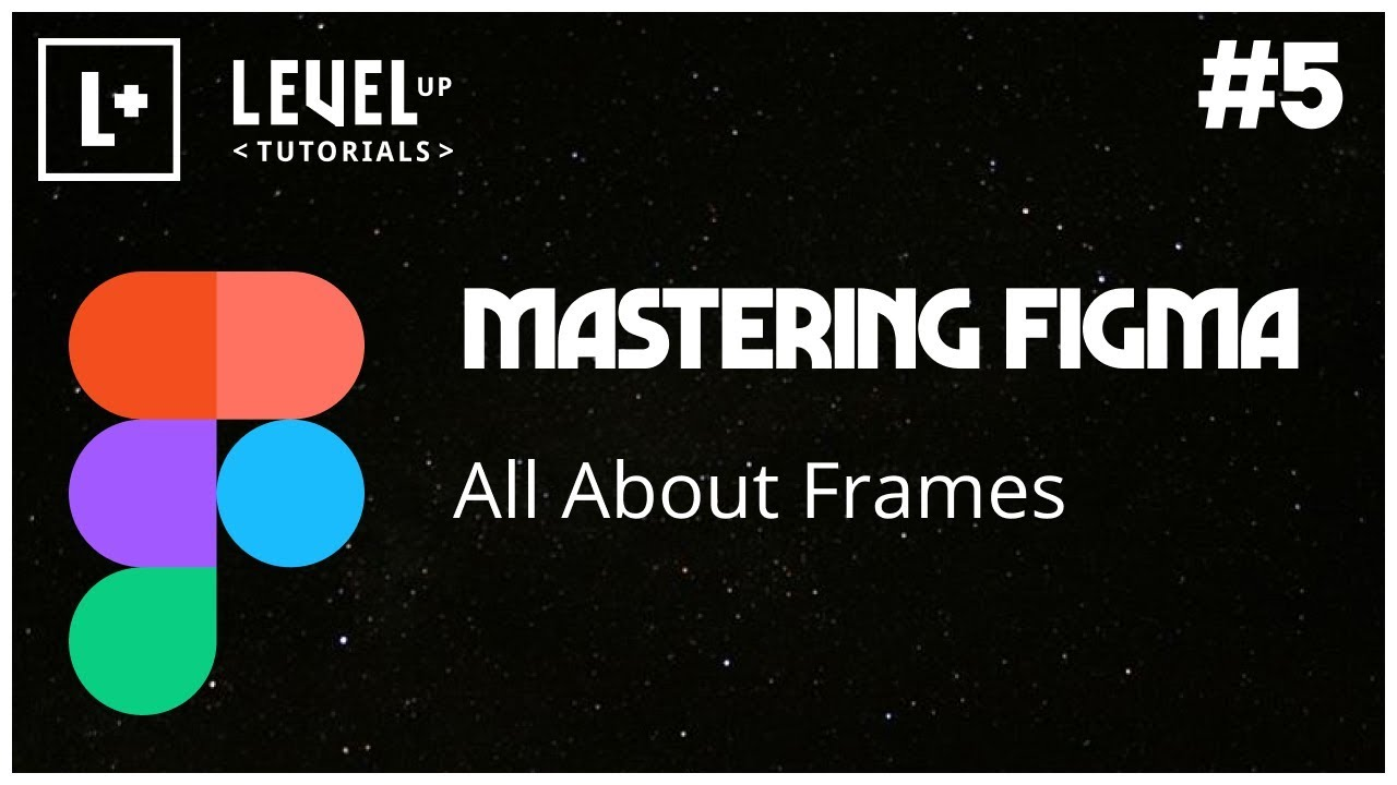 Mastering Figma #5 - All About Frames - YouTube