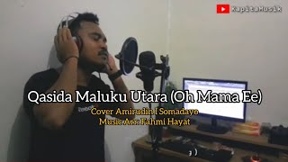 Qasida Oh Mama Ee Cover Amirudin I Somadayo MP3