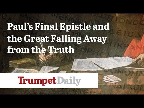 Paul's Final Epistle and the Great Falling Away From the Truth - The Trumpet Daily