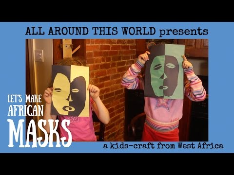 West Africa For Kids -- How To Make African Masks -- All Around This World