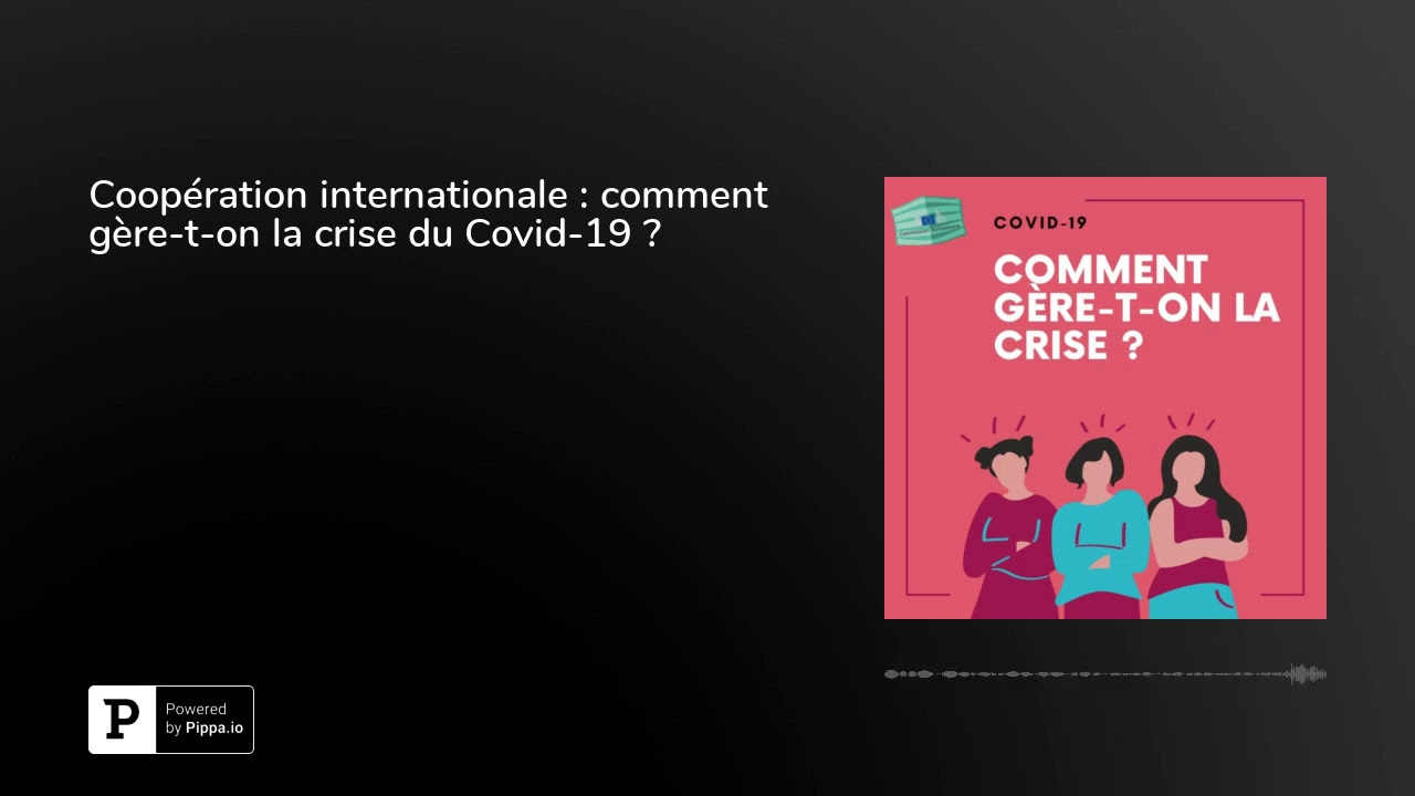 Coopération internationale : comment gère-t-on la crise du Covid-19 ?