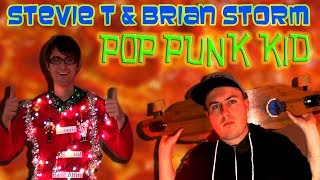 Stevie T & Brian Storm - Pop Punk Kid