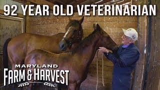 The 92-Year-Old Horse Vet who Loves His Work   Maryland Farm & Harvest