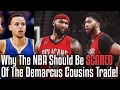 Why The NBA Should Be SCARED Of The DEMARCUS COUSINS Trade