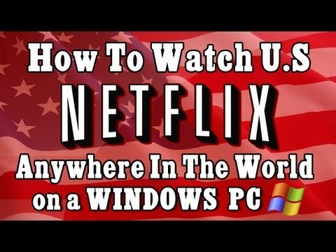 How To Get American Netflix On Your PC