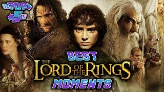 Top 5 Best  Lord of the Rings Trilogy Moments