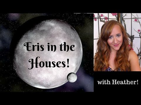 Dwarf Planet ERIS in All 12 Houses!— with Heather!