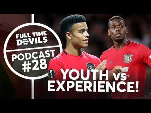 YOUTH Vs EXPERIENCE! Full Time Devils Man Utd Podcast #28