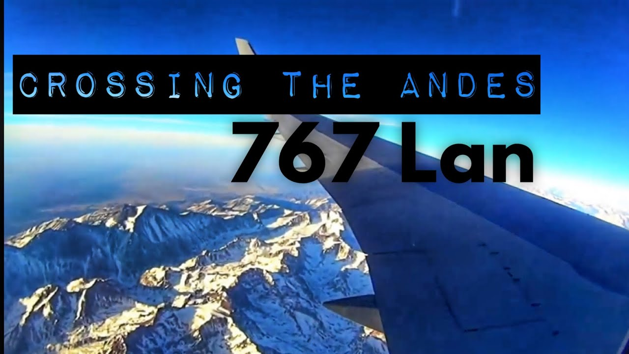 Crossing The Andes Amp Landing In Santiago De Chile 767 300