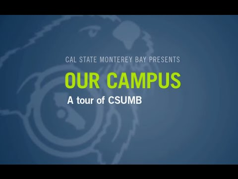 CSUMB Tour 1/6 - Welcome