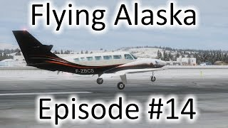 FSX | Flying Alaska Ep. #14 - Anaktuvuk Pass to Fairbanks | Cessna F406