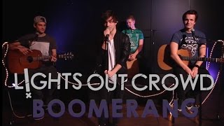 BOOMERANG - The Summer Set (Lights Out Crowd LIVE ACOUSTIC COVER)
