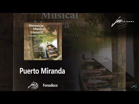 Puerto Miranda - Cándido Herrera - Herencia Musical Llanera  -  (FD)