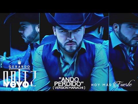 Gerardo Ortiz - Ando Perdido (Versión Mariachi) [Cover Audio]