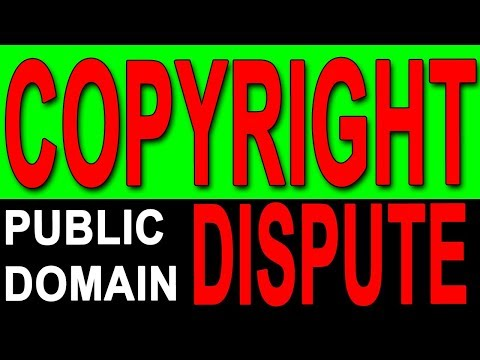 Filing a Copyright Claim Dispute for PUBLIC DOMAIN Content