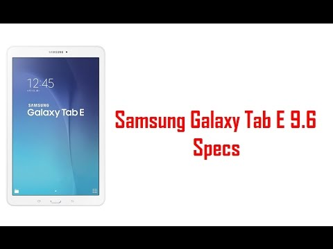samsung galaxy tab e 9 6 specs amp features   youtube