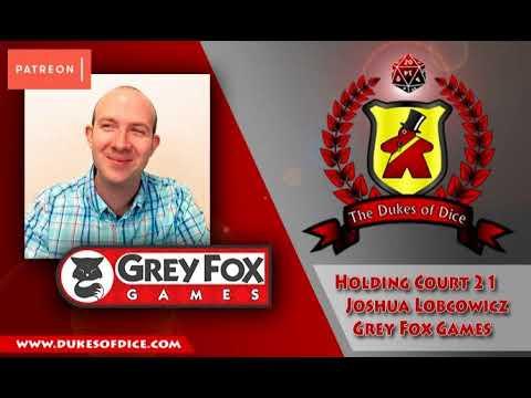 Dukes of Dice - Holding Court 21 - Joshua Lobcowicz - Grey Fox Games