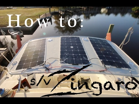 How-to: Install solar panels on your sailboat - (Sailing Zingaro)