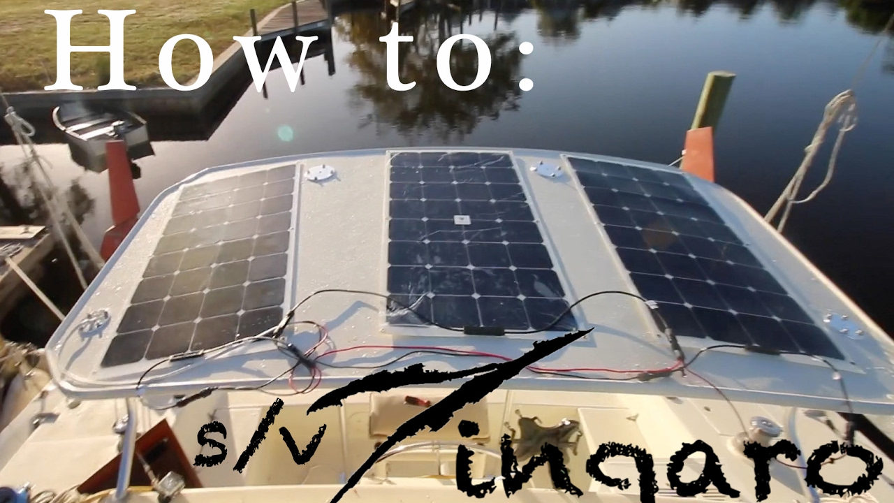how to install solar panels on your sailboat sailing zingaro [ 1280 x 720 Pixel ]