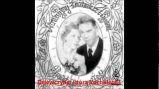 Atrakcyjny Kazimierz i Cyganie - Dziewczyna, którą kochałem
