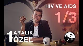 1 Aralık Özel - Hiv ve Aids