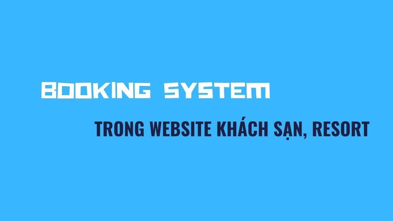 Booking System, tính năng đặt hàng kèm thanh toán online trong website khách sạn