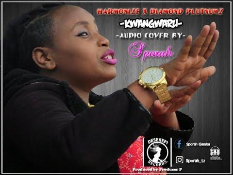 Best Cover Harmonize Ft Diamond Platnumz - Kwangwaru (Official Audio & Video Cover) By Sporah