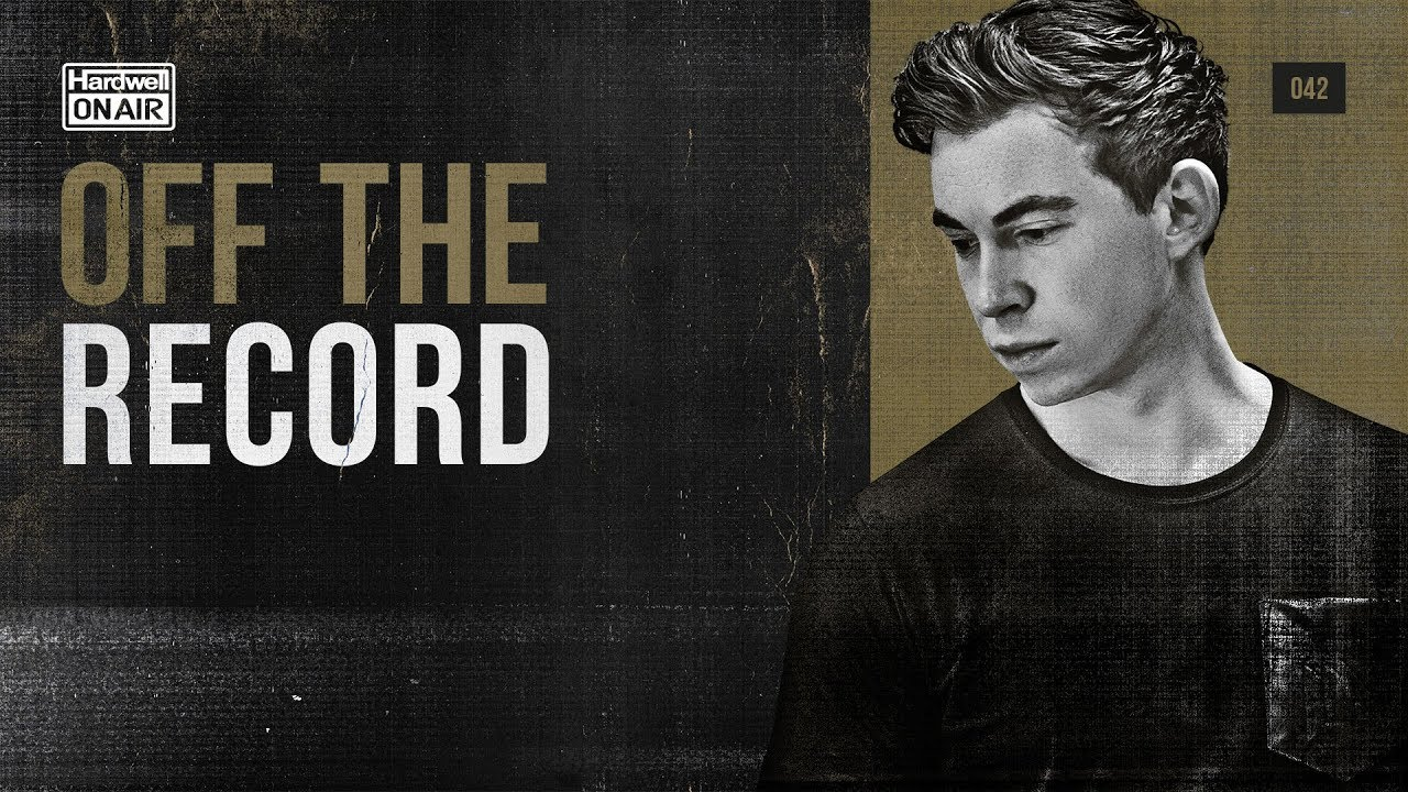 Hardwell On Air: Off The Record 042 (incl. Sultan & Shepard Guestmix)