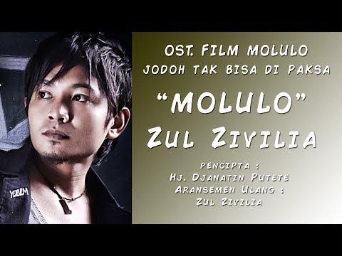 VIDEO LIRIK Zul Zivilia - MOLULO (OST. Film Molulo Jodoh Tak Bisa di Paksa)