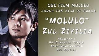 Video VIDEO LIRIK Zul Zivilia - MOLULO (OST. Film Molulo Jodoh Tak Bisa di Paksa) download MP3, 3GP, MP4, WEBM, AVI, FLV Juli 2018