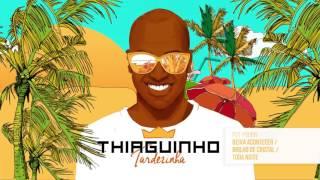 Baixar Thiaguinho - Deixa Acontecer / Brilho de Cristal / Toda Noite (Álbum Tardezinha) [Áudio Oficial]