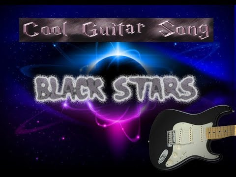 Black Stars ( Cool Guitar Song )