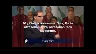 My God Is Awesome (Lyrics) with Marc Ivey & First Baptist Church Atlanta Choir