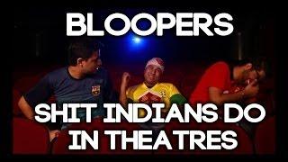 AIB Bloopers : Shit Indians Do In Theatres