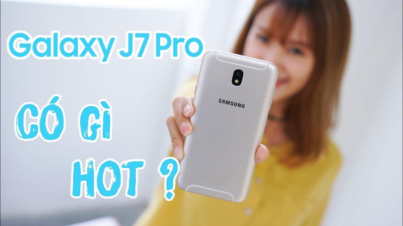Galaxy J7 Pro sao lại hot đến vậy?