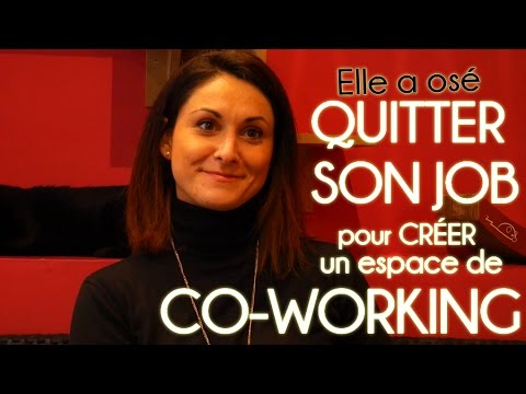 Elle a osé... quitter son job RH pour créer son espace de co-working