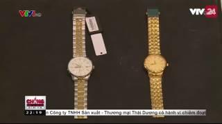 Nhận biết đồng hồ thật - giả | VTV24