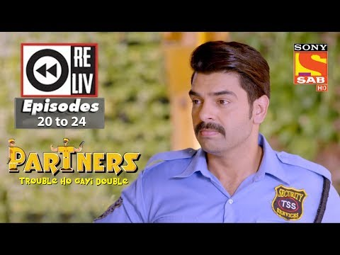 Weekly Reliv| Partners Trouble Ho Gayi Double| 25th December  to 29th December 2017|Episode 20 to 24