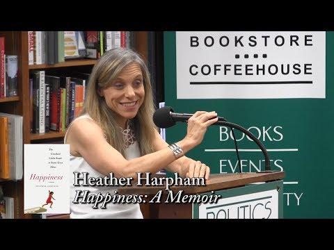 "Heather Harpham, ""Happiness: A Memoir"""