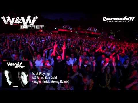 W&W Vs Ben Gold - Nexgen   Erick Strong Remix