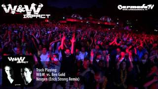 W&W Vs Ben Gold - Nexgen | Erick Strong Remix