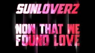 Sunloverz - Now that we found love