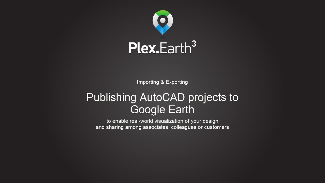 Importing & Exporting - Publish AutoCAD projects to Google Earth
