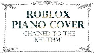Roblox Piano Cover - Chained to the Rhythm (Katy Perry) + (Sheet Music!)