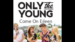 Come On Eileen - Only The Young (Studio Version)