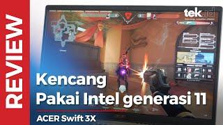 Review Acer Swift 3X, kencang dengan prosesor Intel generasi ke-11